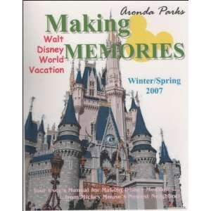 Making Walt Disney World Vacation Memories (9780966061567