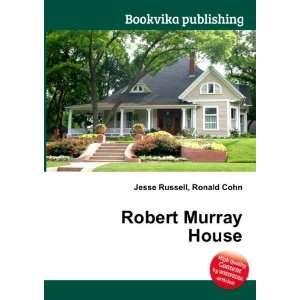 Robert Murray House Ronald Cohn Jesse Russell Books