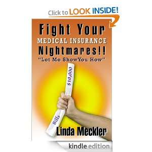Fight Your Medical Insurance Nightmares: Linda E. Meckler: