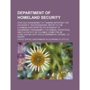 com Department of Homeland Security strategic management of training