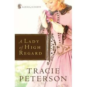 A Lady of High Regard (Ladies of Liberty, Book 1)  N/A  Books