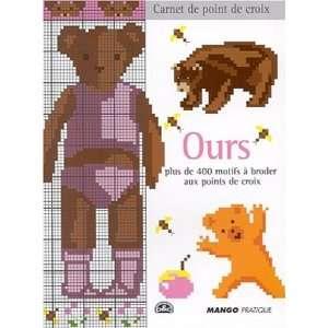 Ours : Plus de 400 motifs à broder au point de croix: Isabelle