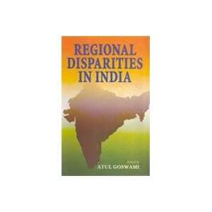"""regional disparity in india This paper examines changes in regional inequality in india in the 1990s, using  data for  and argued that intra-state disparities were """"high and alarming."""
