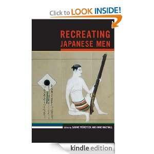Recreating Japanese Men (Asia: Local Studies / Global Themes): Sabine