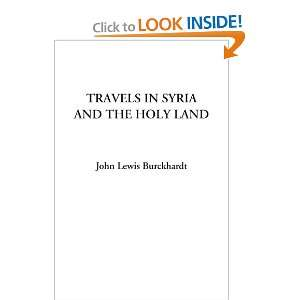 Syria and the Holy Land (9781414283395): John Lewis Burckhardt: Books