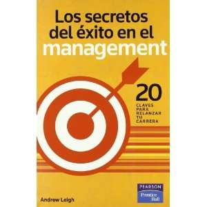 LOS SECRETOS DEL EXITO EN EL MANAGEMENT 20 CLAVES PARA