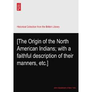 The Origin of the North American Indians; with a faithful description