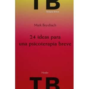 24 ideas para una psicoterapia breve (Spanish Edition