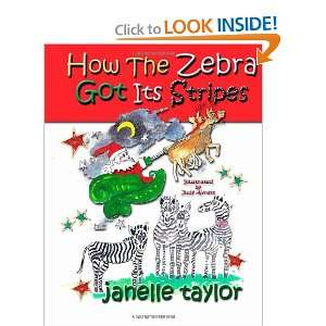 Got Its Stripes (9781466465749): Janelle Taylor, Judy Avrett: Books