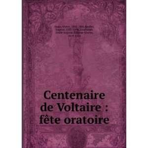 Centenaire de Voltaire  fête oratoire Hugo Victor Books