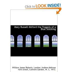 Mary Russell Mitford the Tragedy of a Blue Stocking