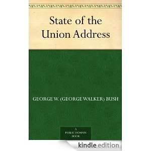 the Union Address eBook: George W. (George Walker) Bush: Kindle Store