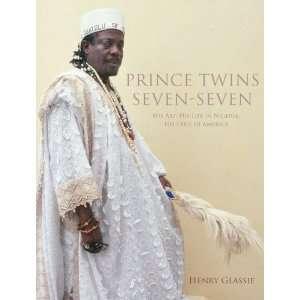 Prince Twins Seven Seven: His Art, His Life in Nigeria