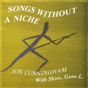 Songs Without a Niche Jon Cunningham Music