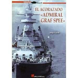 El acorazado Admiral Graf Spee (9788415043010): Jorge
