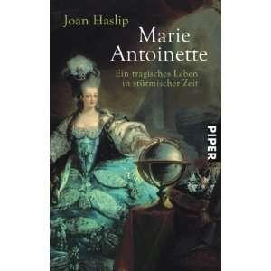 Marie Antoinette (9783492245739): Joan Haslip: Books