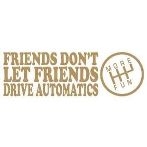 Let Friends Drive Automatics GOLD JDM Tuner Vinyl Decal Sticker CUSTOM