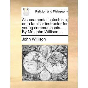 .  By Mr. John Willison  (9781170922934): John Willison: Books