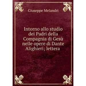 nelle opere di Dante Alighieri; lettera . Giuseppe Melandri Books