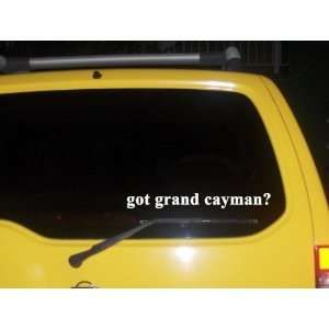 got grand cayman? Funny decal sticker Brand New