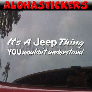 ITS A JEEP THING Vinyl Decal Car Truck Suv Sticker V43