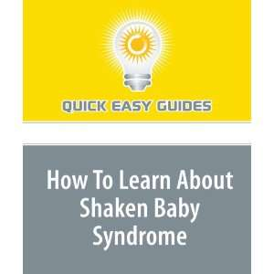 How To Learn About Shaken Baby Syndrome (9781440028953