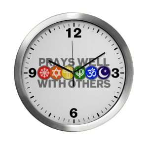 Clock Prays Well With Others Hindu Jewish Christian Peace Symbol Sign