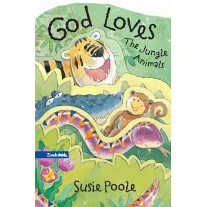 God Loves the Jungle Animals (9780310708667) Susie Poole Books