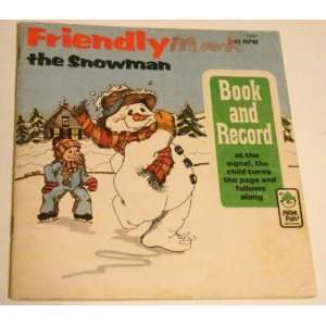 Friendly the snowman (Book & 45 RPM record) (Peter Pan Records & Books