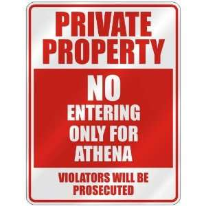 PRIVATE PROPERTY NO ENTERING ONLY FOR ATHENA  PARKING