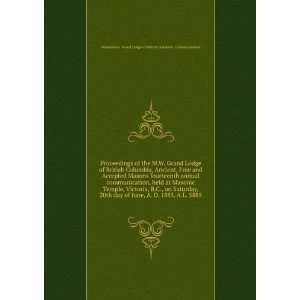Proceedings of the M.W. Grand Lodge of British Columbia, Ancient, Free