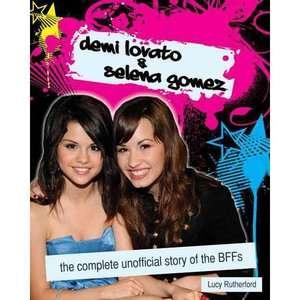 Demi Lovato & Selena Gomez The Complete Unofficial Story