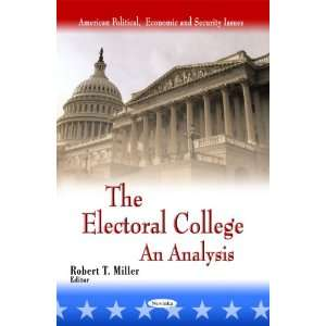 The Electoral College An Analysis (American Political