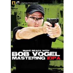 Make Ready with Bob Vogel Mastering IDPA DVD