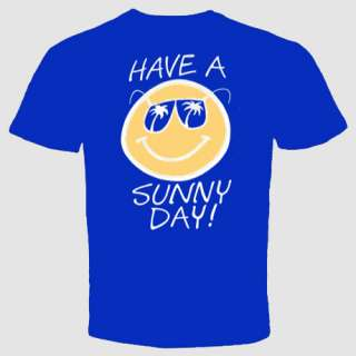 have a sunny day funny happy t shirt cool smiley face