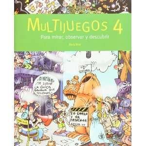 Multijuegos 4. Para mirar, observar y decubrir (Spanish