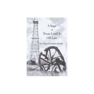 of Texas Land and Oil Law (9780982982877): Edgar Freeman Smith: Books