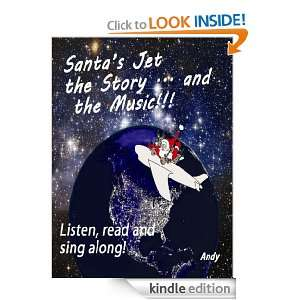 Santas Jet the Story. and the Music Andrew P. Garcia