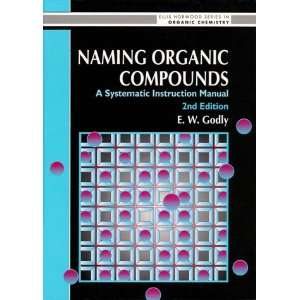 Naming Organic Compounds: A Systematic Instruction Manual