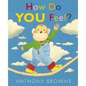 How Do You Feel?. Anthony Browne (9781406330175) Anthony