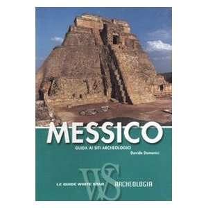 Messico. Guida ai siti archeologici (9788854011465