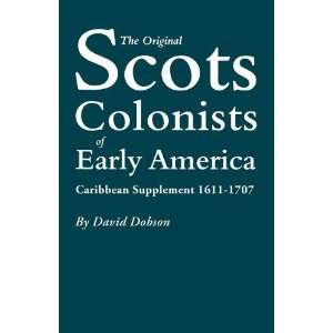 The Original Scots Colonists of Early America. Caribbean Supplement