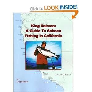 King Salmon : A Guide To Salmon Fishing in California