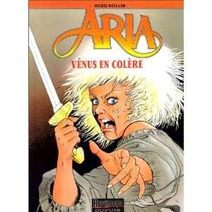 Aria, tome 18 : Vénus en colère (9782800122663): Michel