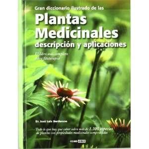 Gran diccionario ilustrado de las plantas medicinales. Descripcion y