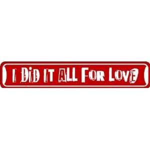 All For Love Valentines Day Sign of Affection Novelty