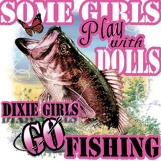 Dixie Rebel Fishing  SOME GIRLS PLAY WITH DOLLS