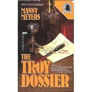 The Troy Dossier a Crime Court Mystery Manny Meyers