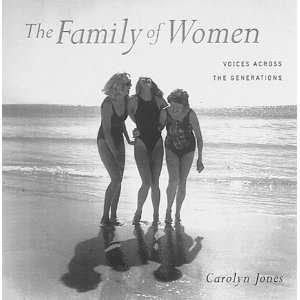 Women  Voices Across the Generations Carolyn Jones, Todd Lyon Books
