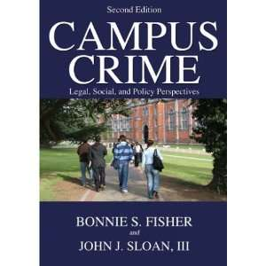 Campus Crime Legal, Social, and Policy Perspectives